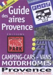 Guides des aires camping-car ; Provence  - Collectif Michelin