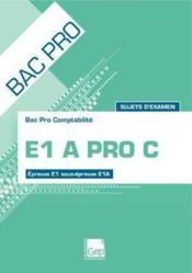 E1A pro C ; pochette de l'eleve ; epreuve E1 sous-epreuve E1A – Francois Cartier