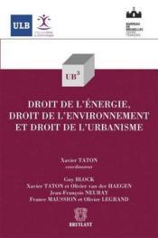 Le droit de l'énergie, droit de l'environnement et droit de l'urbanisme - Couverture - Format classique