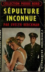 Sepulture Inconnue. Collection L'Aventure Criminelle N° 65. - Couverture - Format classique
