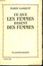 Ce Que Les Femmes Disent Des Femmes. - Couverture - Format classique