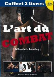 L'art du combat ; full contact / grappling - Couverture - Format classique
