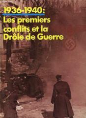 1936 - 1940 - Les Premiers Conflits Et La Drole De Guerre - Couverture - Format classique