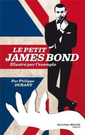 Vente  Le petit James Bond... illustré par l'exemple  - Philippe Durant