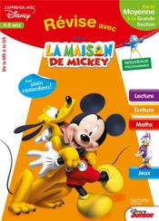 Vente livre :  REVISE AVEC LA MAISON DE MICKEY ; de la moyenne section à la grande section  - Collectif