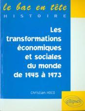 Les Transformations Economiques Et Sociales Du Monde De 1945 A 1973 - Couverture - Format classique