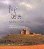 Pays Celtes, Hauts Lieux Et Chemins Secrets - Intérieur - Format classique
