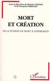 Mort Et Creation ; De La Pulsion De Mort A L'Expression - Intérieur - Format classique