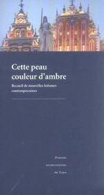 Cette Peau Couleur D Ambre. Recueil De Nouvelles Lettones Contemporai Nes - Intérieur - Format classique
