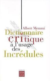 Dictionnaire A L'Usage Des Incredules - Couverture - Format classique