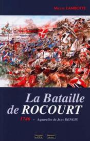 La Bataille De Rocourt : 1746 - Couverture - Format classique