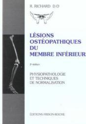 Lesions Ostheopathiques Du Membre Inferieur ; Physiopathologie Et Techniques De Normalisation - Couverture - Format classique