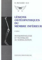 Lesions Ostheopathiques Du Membre Inferieur ; Physiopathologie Et Techniques De Normalisation - Intérieur - Format classique