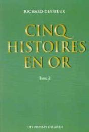 Cinq Histoires En Or T2 - Couverture - Format classique