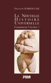 La nouvelle histoire universelle ; comment l'ecrire - Couverture - Format classique