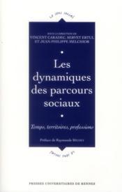 Dynamiques des parcours sociaux ; temps, territoires, professions - Couverture - Format classique