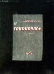 La Question Du Bonheur Est Pose. Le Foudroyage. - Couverture - Format classique