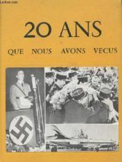 Vingt Que Nous Avons Vecus - 1939/1961 - Couverture - Format classique