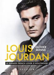 Vente livre :  Louis Jourdan ; le dernier french lover d'Hollywood  - Minne Olivier - Olivier Minne