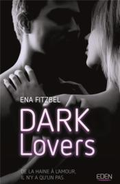 Vente livre :  Dark lovers  - Ena Fitzbel