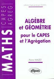Algebre Et Geometrie Pour Le Capes Et L'Agregation - Intérieur - Format classique
