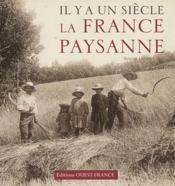 Il y a un siècle... la France paysanne - Couverture - Format classique