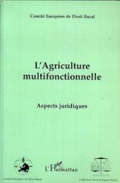 L'agriculture multifonctionnelle ; aspects juridiques - Couverture - Format classique
