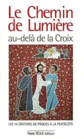 Le Chemin De Lumiere Au-Dela De La Croix - Couverture - Format classique