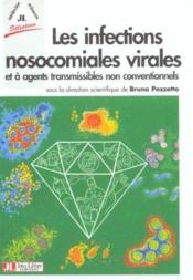 Les Infections Nosocomiales Virales Et A Agents Transmissibles Non Conventionnels - Couverture - Format classique