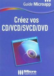 Creez Vos Cd, Vcd, Svcd, Dvd - Couverture - Format classique