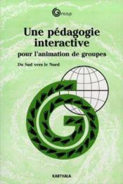 Une Pedagogie Interactive Pour L'Animation De Groupes. Du Sud Vers Le Nord - Couverture - Format classique