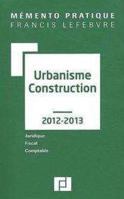Vente  Memento Pratique ; Urbanisme-Construction (Edition 2012/2013)  - Collectif