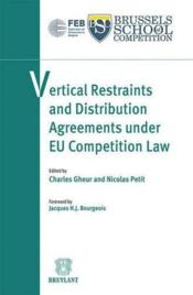 Vente livre :  Vertical restraints and distribution agreements under eu competition law  - Jacques H. Bourgeois