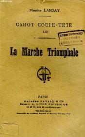 Carot Coupe Tete Xxi. La Marche Triomphale. - Couverture - Format classique