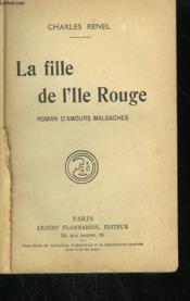 La Fille De L'Ile Rouge. Roman D'Amours Malgaches. - Couverture - Format classique