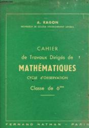 CAHIER DE TRAVAUX DIRIGES DE MATHEMATHIQUES 6ème - Couverture - Format classique