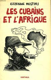 Les Cubains Et L'Afrique - Couverture - Format classique
