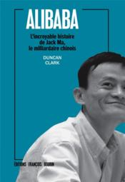 Alibaba ; l'incroyable histoire de Jack Ma, l'homme le plus riche de Chine - Couverture - Format classique
