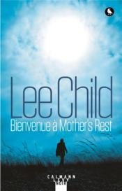 Vente livre :  Une aventure de jack reacher; bienvenue à Mother's Rest  - Lee Child