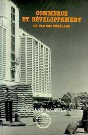 Commerce Et Developpement Le Cas Des Cereales - Intérieur - Format classique