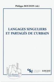 Langages singuliers et partagés de l'urbain - Couverture - Format classique