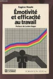 Emotivite Et Efficacite Au Travail - Couverture - Format classique