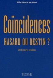 Coïncidences, hasard ou destin ? 590 histoires insolites - Couverture - Format classique