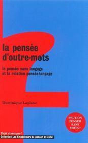 La Pensee D'Outre Mots. La Pensee Sans Langage Et La Relation Pensee-Langage - Intérieur - Format classique