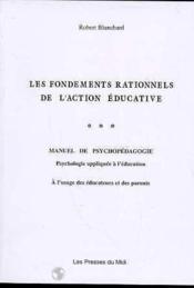 Les Fondements Rationnels De L'Action Educative : Manuel Psychopedagogie - Couverture - Format classique