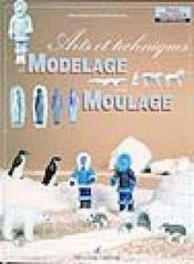 Arts Et Tehcniques Du Modelage Et Du Moulage - Couverture - Format classique