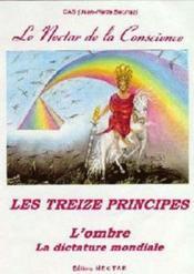 Le néctar de la conscience t.2 ; les 13 principes ; l'ombre ; la dictature mondiale - Couverture - Format classique