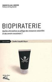 Vente  Biopirateries ; quelles alternatives au pillage des ressources naturelles et des savoirs ancestraux  - William Johnson - Urbe Condita