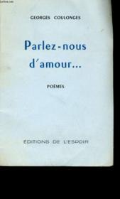 Parlez-Nous D'Amour... . Poemes. - Couverture - Format classique