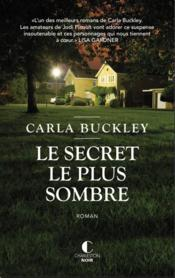 Vente livre :  Le secret le plus sombre  - Carla Buckley
